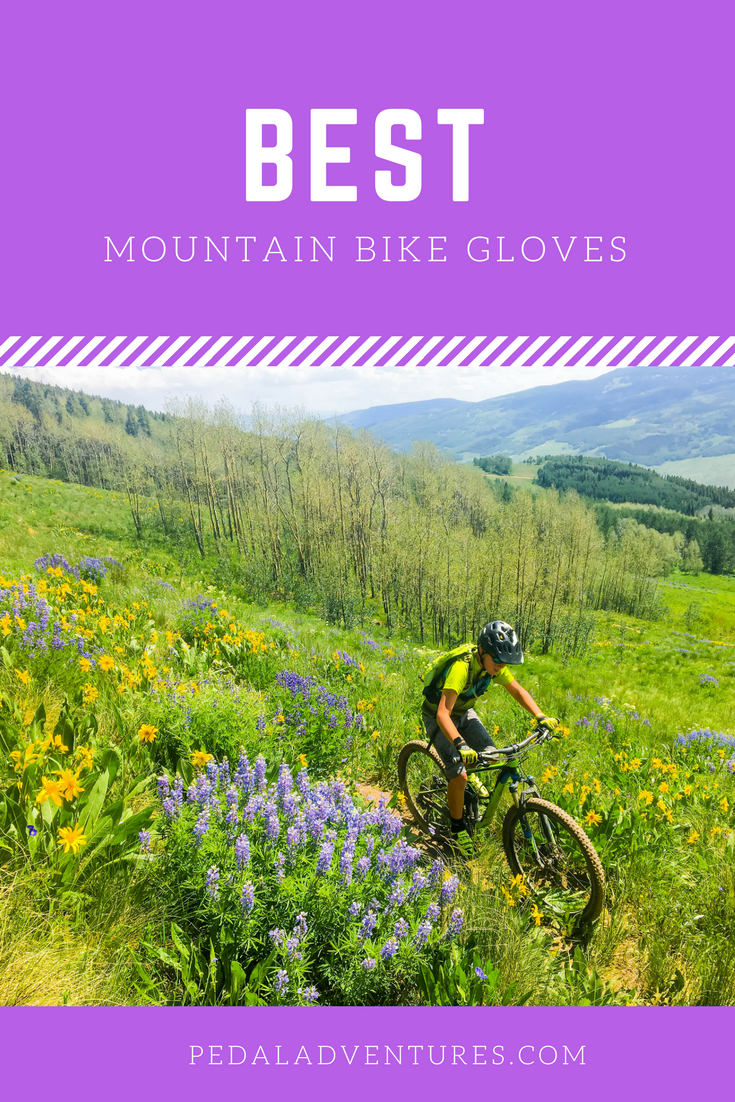 Best Mountain Bike Gloves - 2018 | Pedal Adventures
